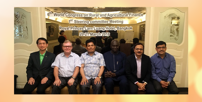 "6th World Congress on Rural and Agricultural Finance  ""1st Steering committee Meeting""  at Royal Princes Larn Luang Hotel, Bangkok, during 20-21 March 2018"
